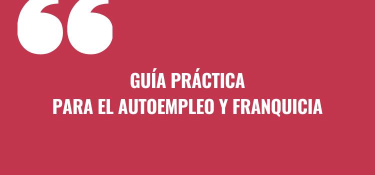Guia-practica-Autoempleo y franquicia
